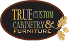 True Custom Cabinetry and Furniture