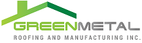Green Metal Roofing and Manufacturing